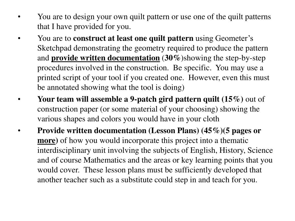You are to design your own quilt pattern or use one of the quilt patterns that I have provided for you.