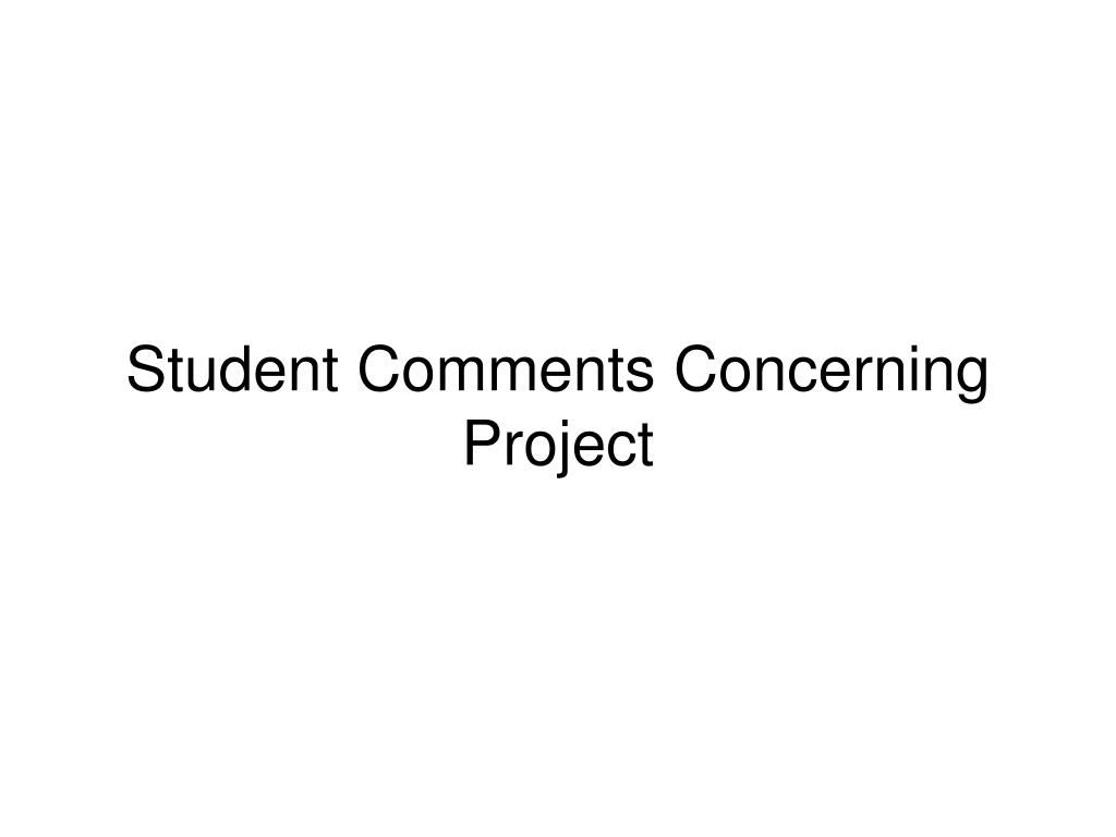 Student Comments Concerning Project