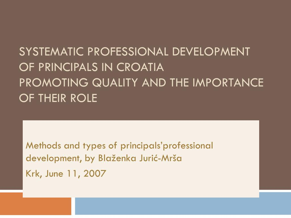SYSTEMATIC PROFESSIONAL DEVELOPMENT OF PRINCIPALS IN CROATIA