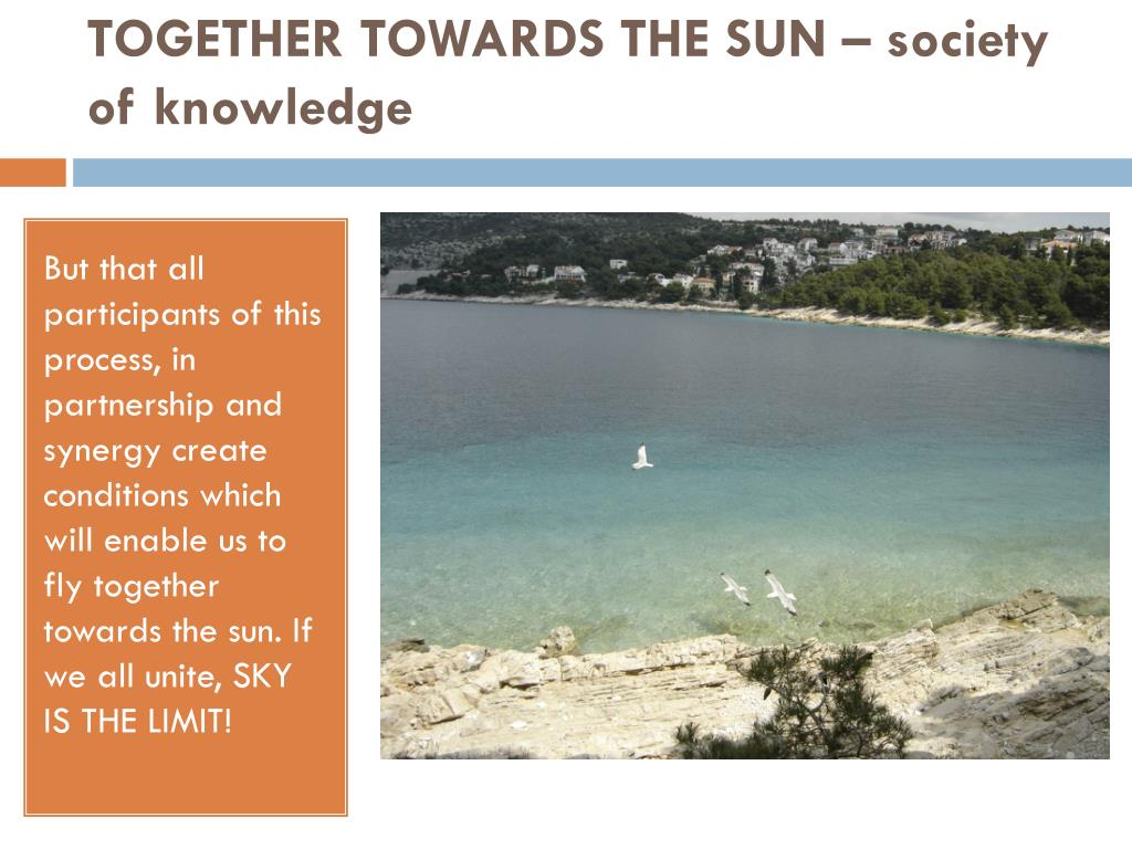 TOGETHER TOWARDS THE SUN – society of knowledge