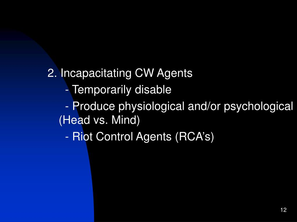 2. Incapacitating CW Agents