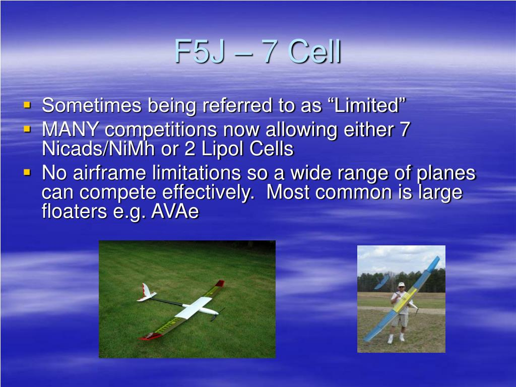 F5J – 7 Cell