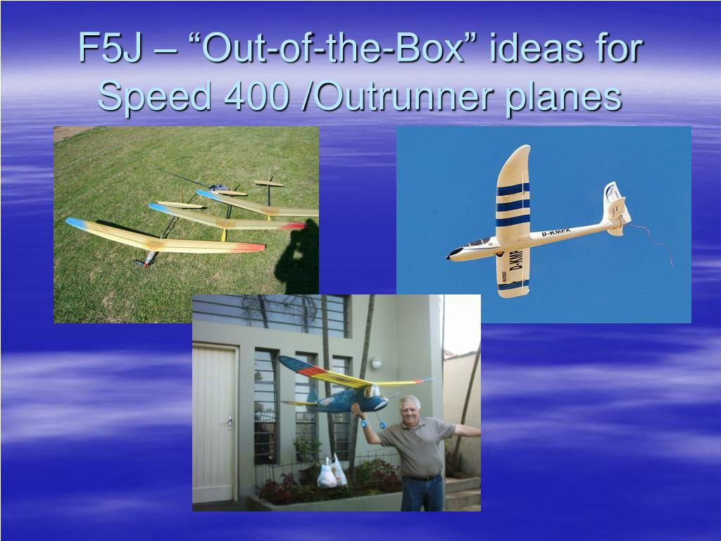 """F5J – """"Out-of-the-Box"""" ideas for Speed 400 /Outrunner planes"""
