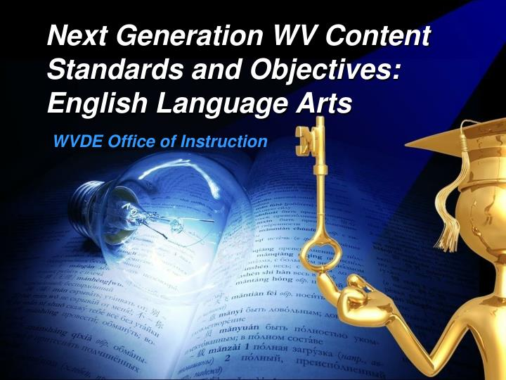 PPT - Next Generation WV Content Standards and Objectives ...
