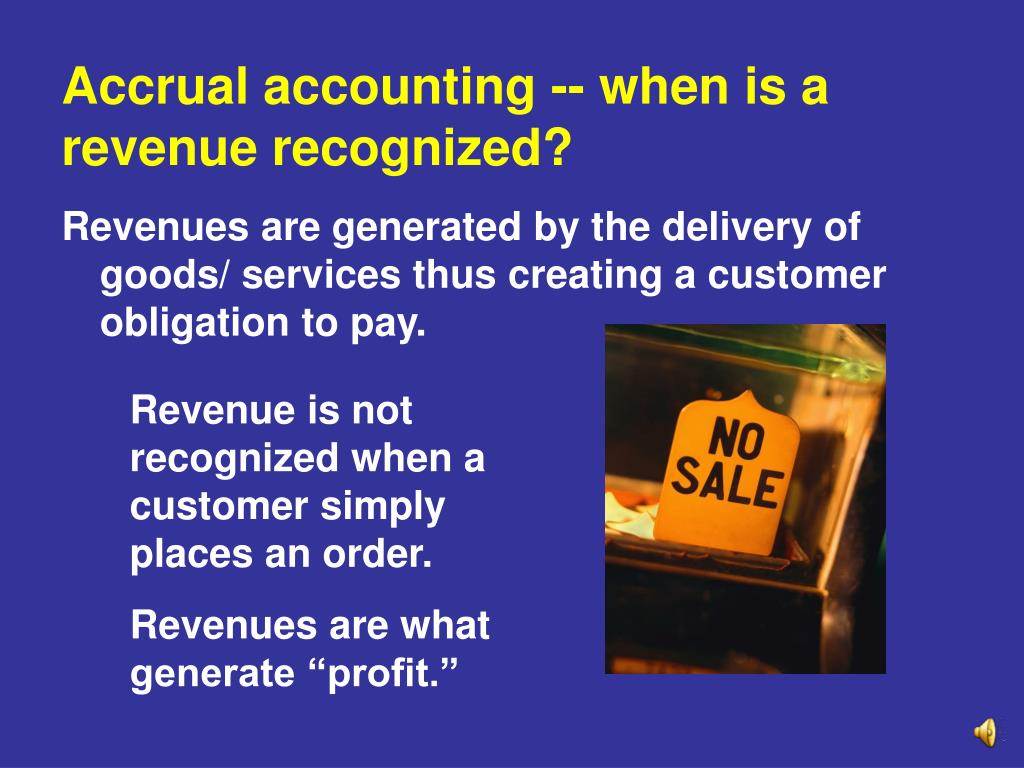 Accrual accounting -- when is a revenue recognized?