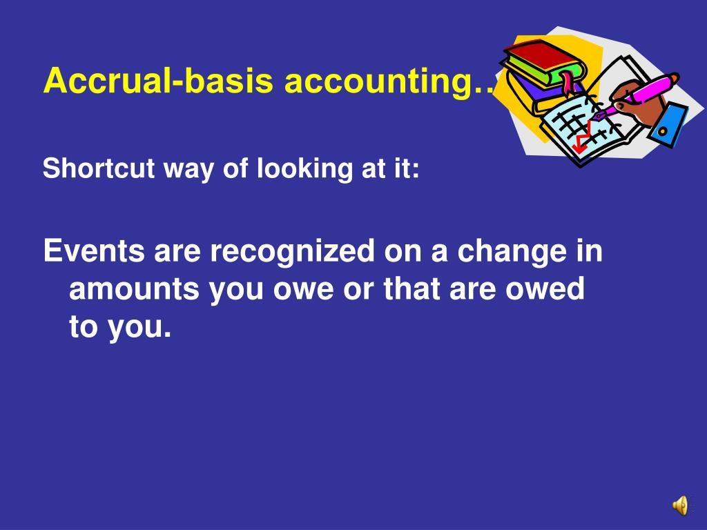 Accrual-basis accounting…