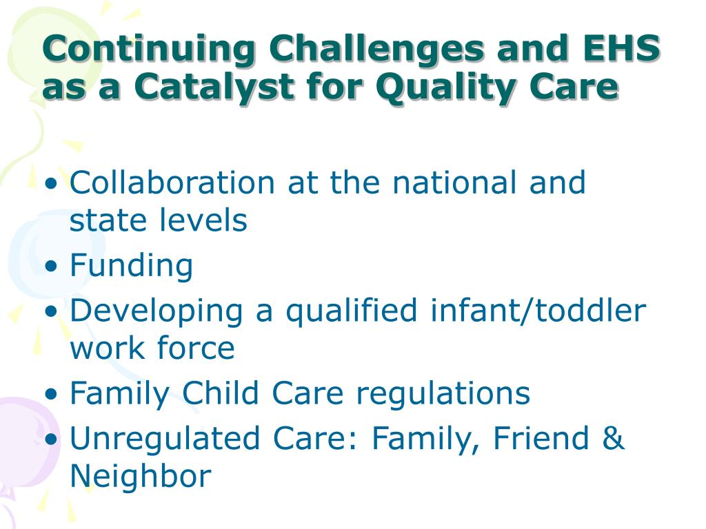 Continuing Challenges and EHS as a Catalyst for Quality Care