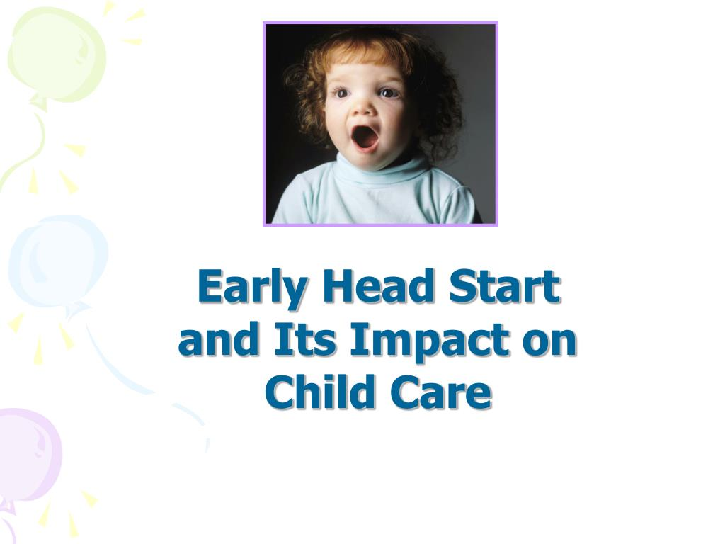 Early Head Start and Its Impact on Child Care