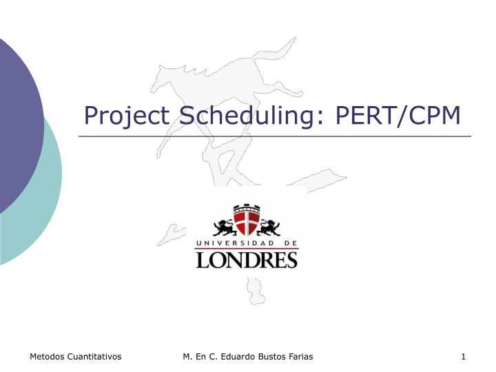 Project scheduling pert cpm