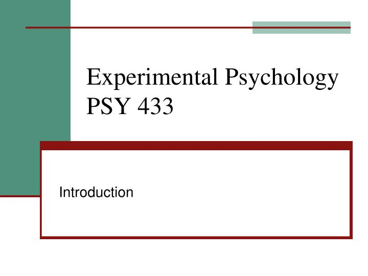 Experimental psychology psy 433 l.jpg