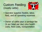 custom feeding mostly cattle