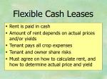 flexible cash leases