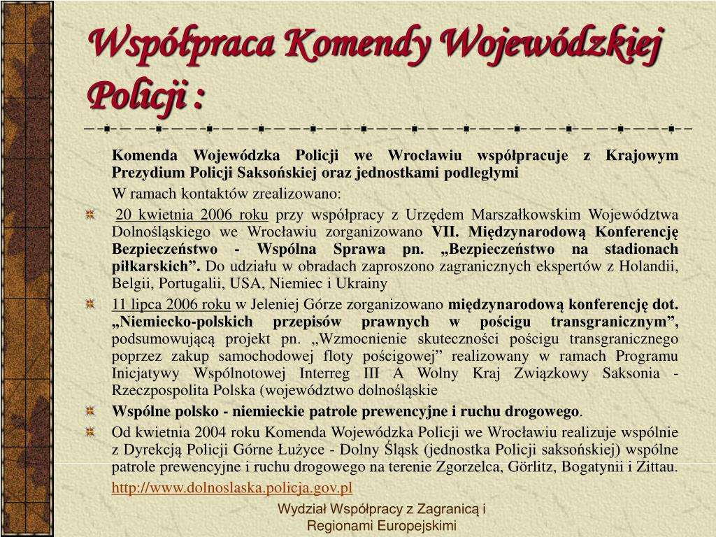 Współpraca Komendy Wojewódzkiej Policji :