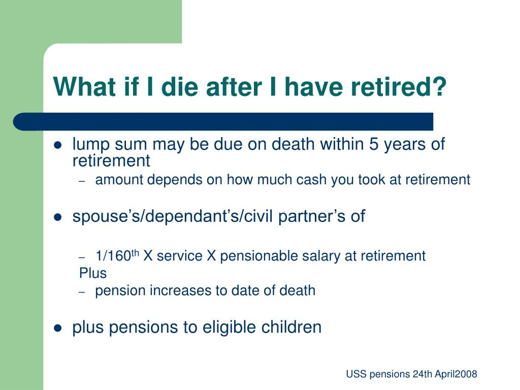 What if I die after I have retired?