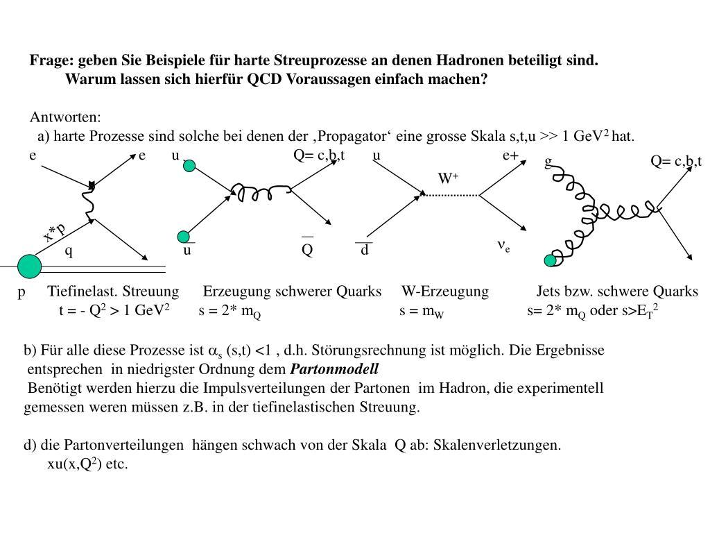 Frage: geben Sie Beispiele für harte Streuprozesse an denen Hadronen beteiligt sind.