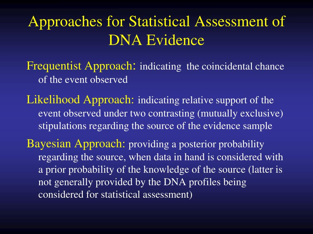 Approaches for Statistical Assessment of DNA Evidence