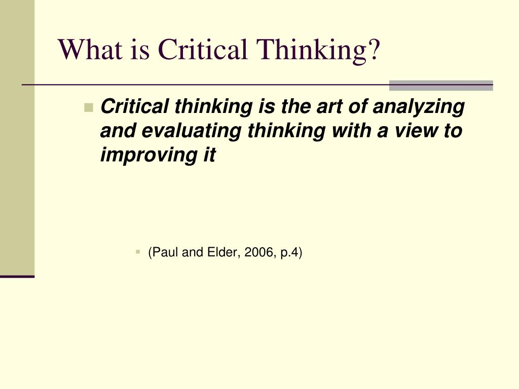 critical thinking for students ppt Da community of thinkers is defined as an active group of students and teachers  striving to learn more about a discipline by engaging in critical.