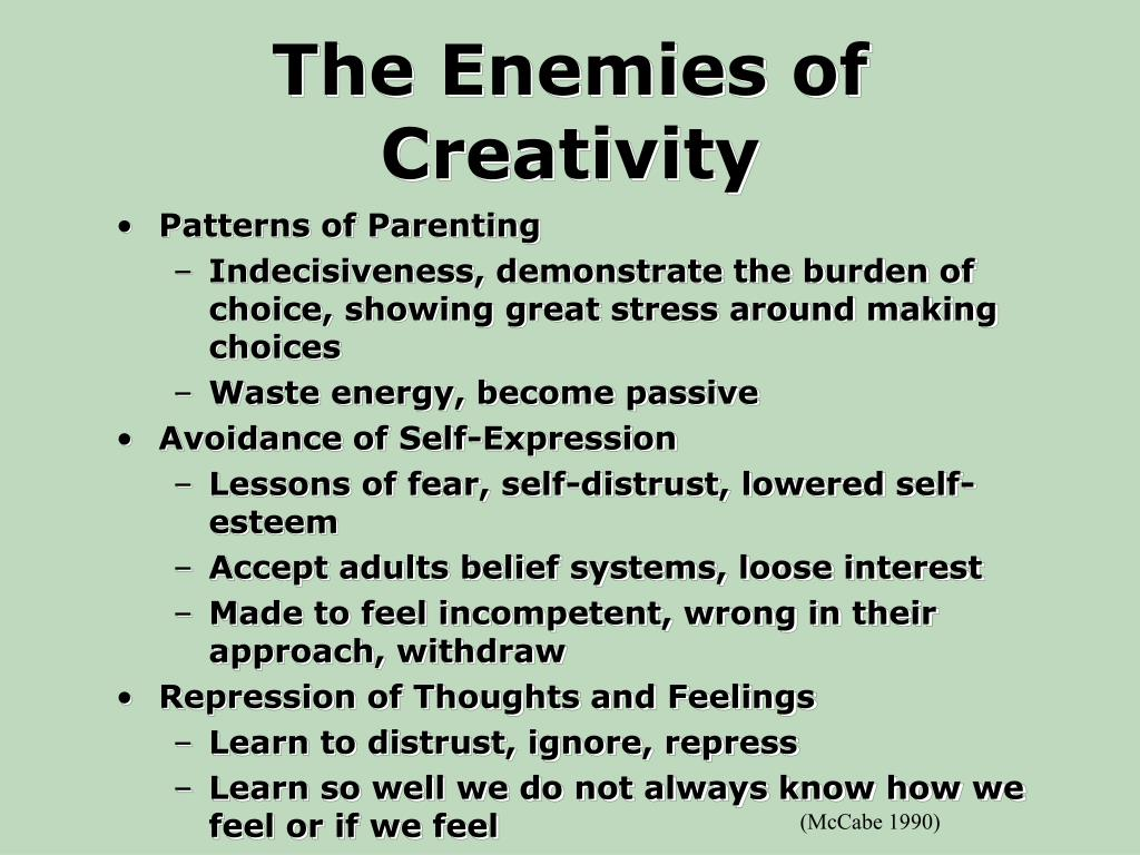 The Enemies of Creativity
