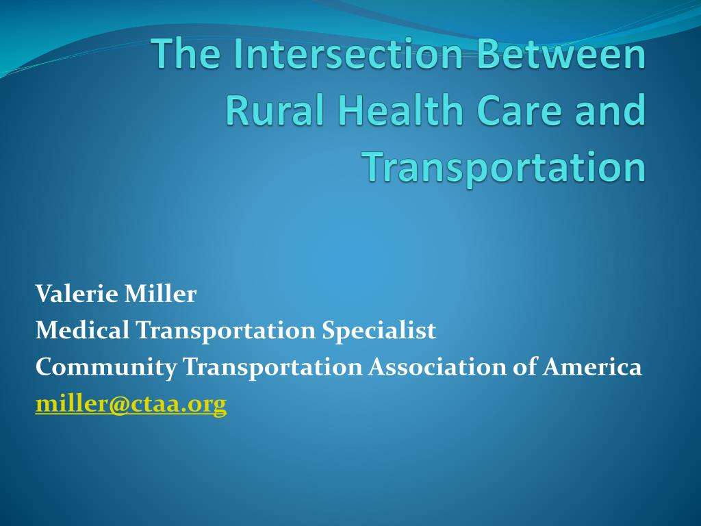 The Intersection Between Rural Health Care and Transportation