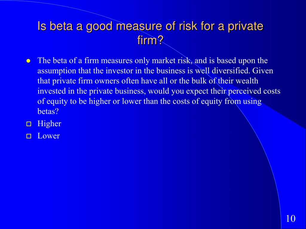 Is beta a good measure of risk for a private firm?