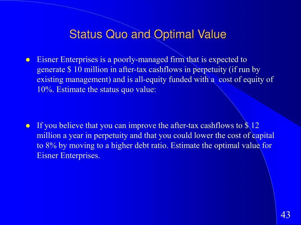 Status Quo and Optimal Value