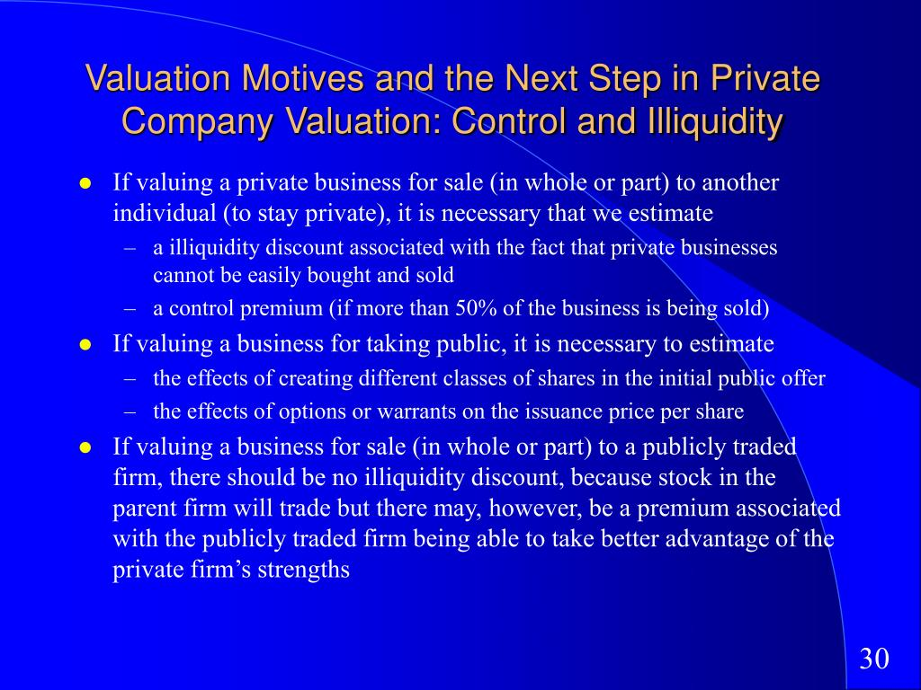 Valuation Motives and the Next Step in Private Company Valuation: Control and Illiquidity