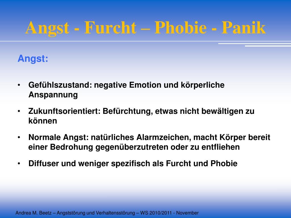 Angst - Furcht – Phobie - Panik