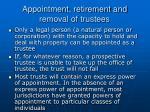 appointment retirement and removal of trustees
