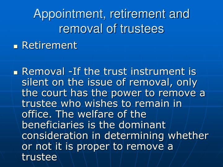 Appointment retirement and removal of trustees3