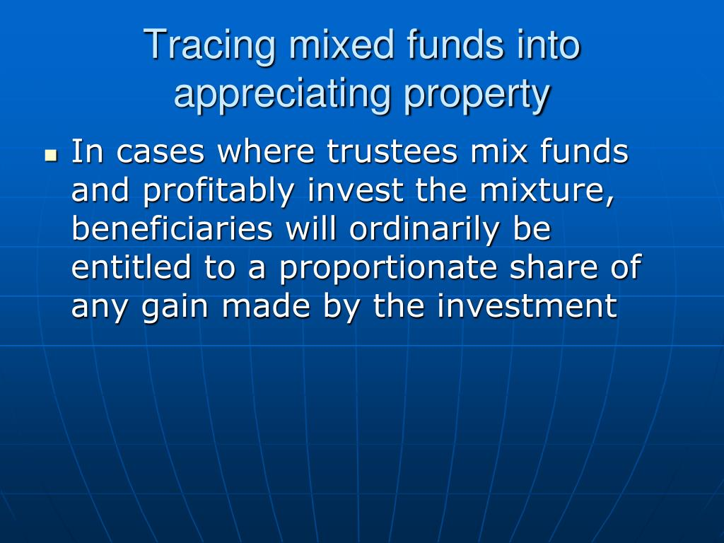 Tracing mixed funds into appreciating property