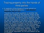 tracing property into the hands of third parties30