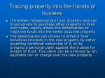 tracing property into the hands of trustees