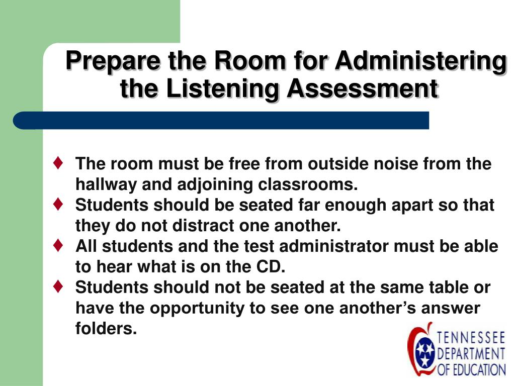 Prepare the Room for Administering the Listening Assessment