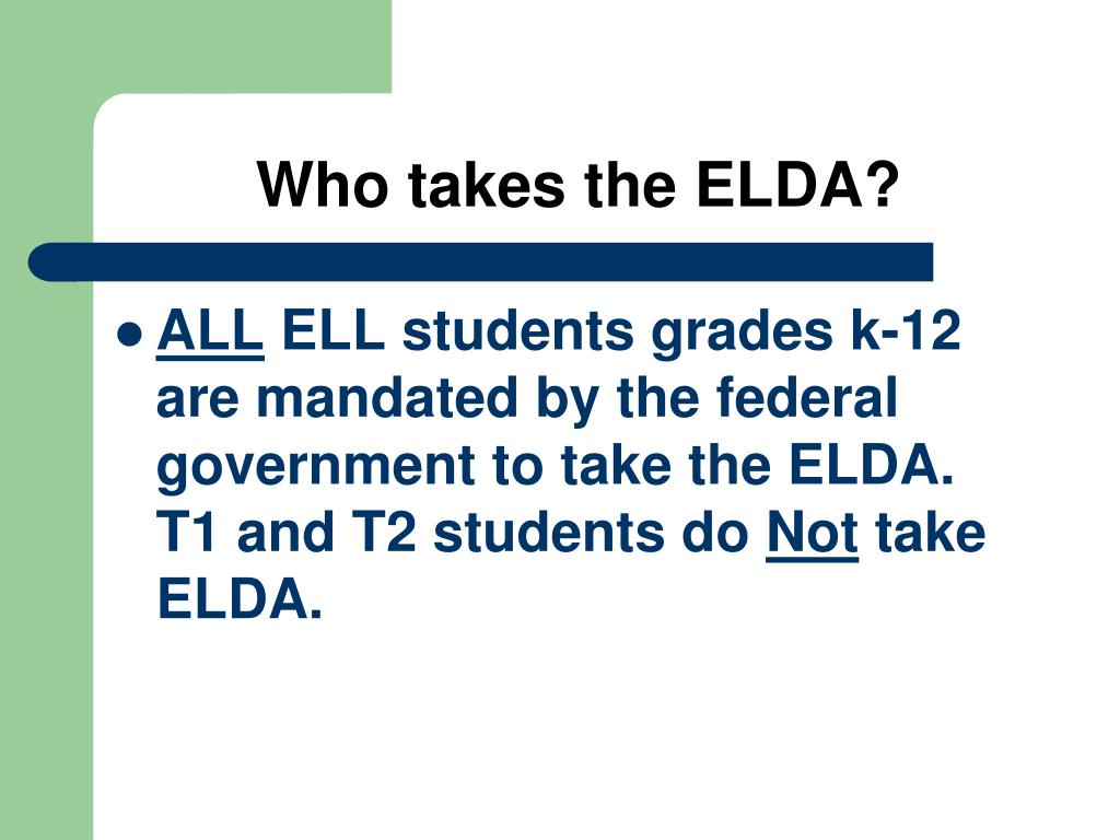 Who takes the ELDA?