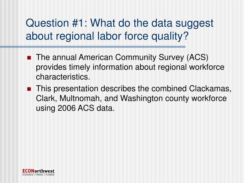 Question #1: What do the data suggest about regional labor force quality?