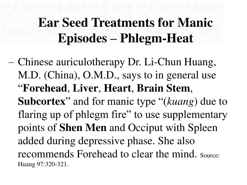 Ear Seed Treatments for Manic Episodes – Phlegm-Heat