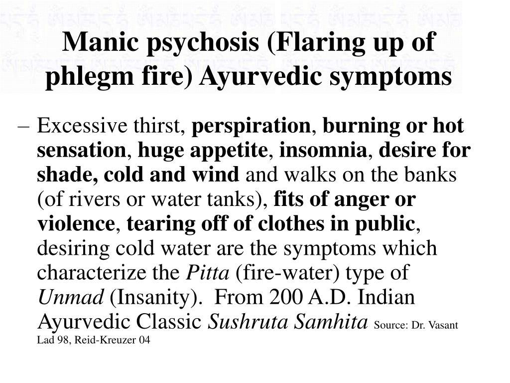 Manic psychosis (Flaring up of phlegm fire) Ayurvedic symptoms