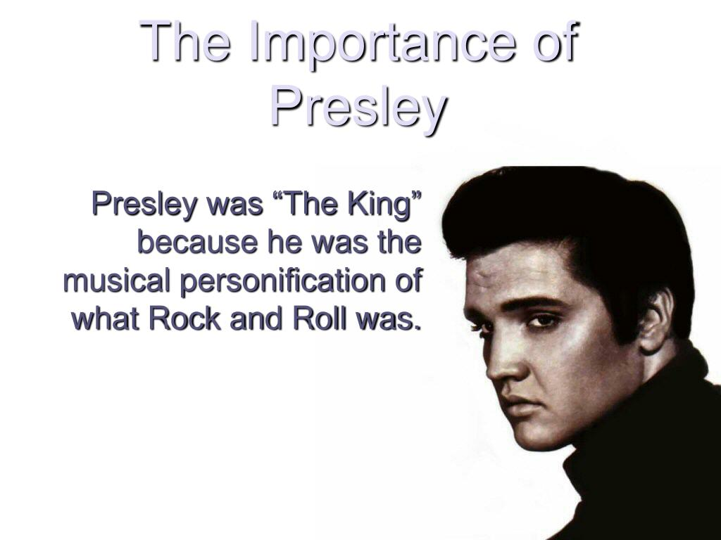 The Importance of Presley
