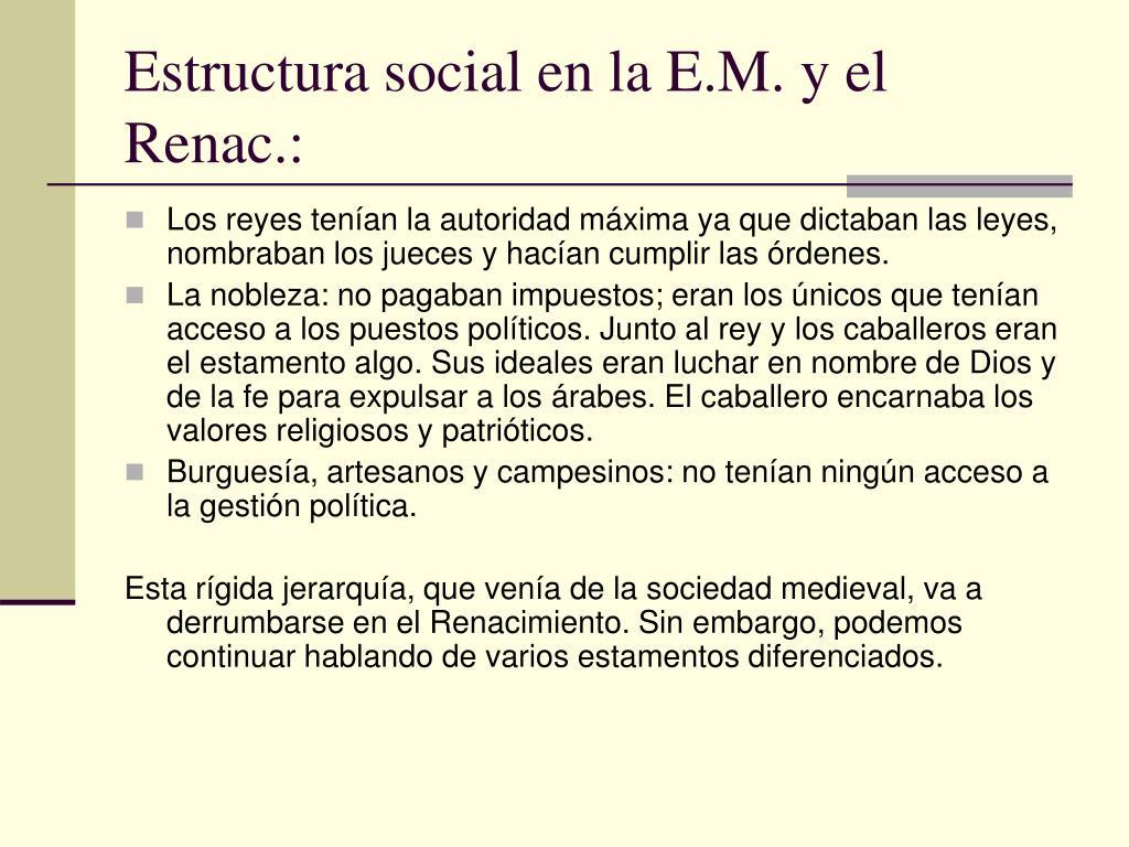 Estructura social en la E.M. y el Renac.: