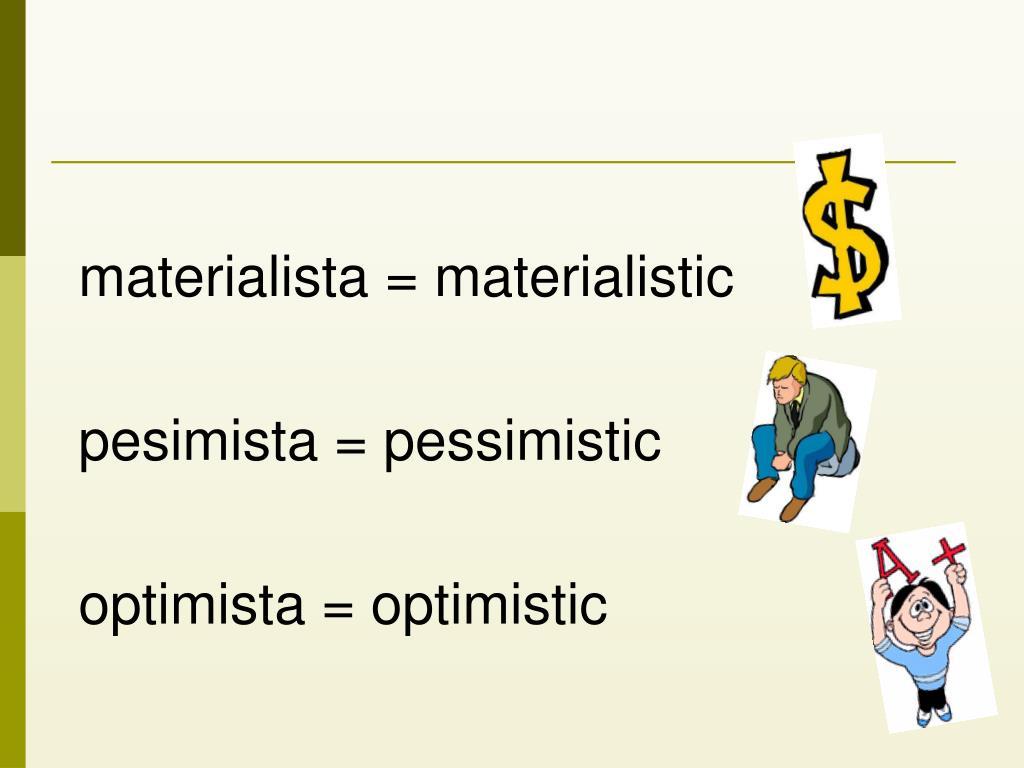 materialista = materialistic
