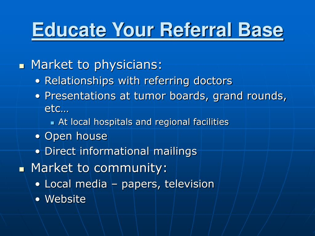 Educate Your Referral Base