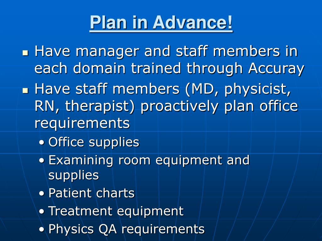 Plan in Advance!