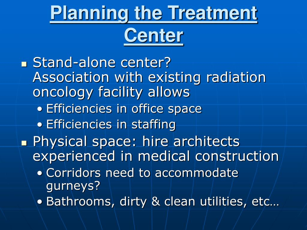 Planning the Treatment Center