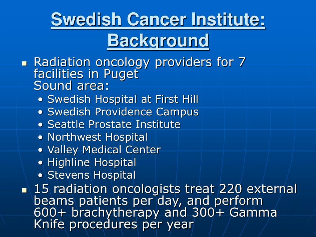 Swedish Cancer Institute: Background