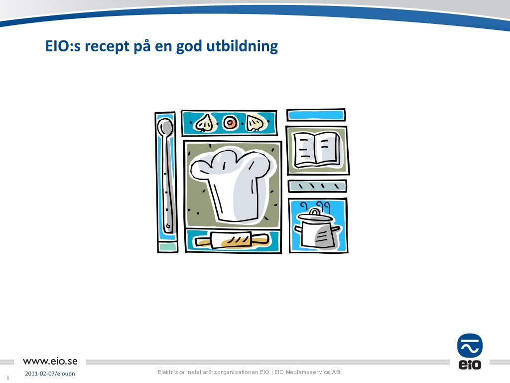 EIO:s recept på en god utbildning