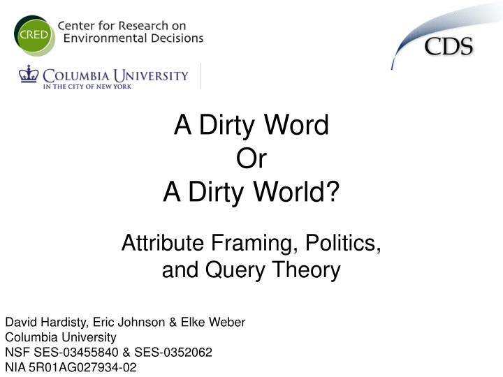 A dirty word or a dirty world l.jpg