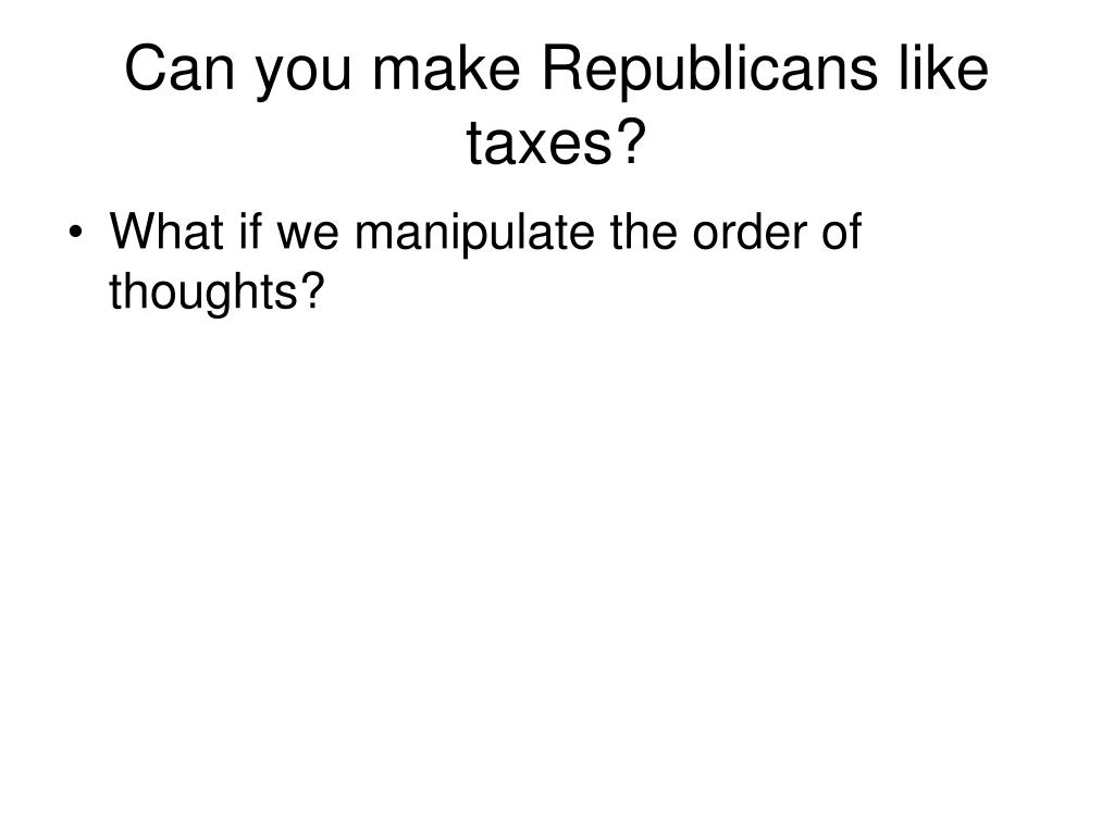 Can you make Republicans like taxes?