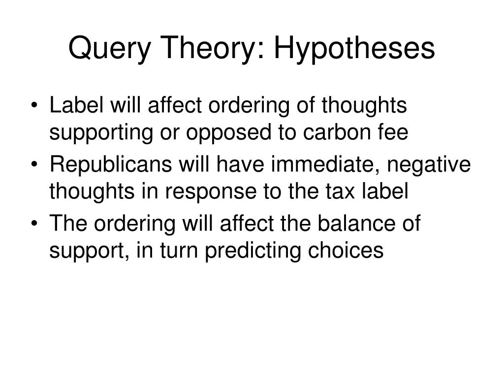Query Theory: Hypotheses