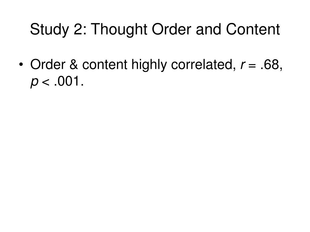 Study 2: Thought Order and Content