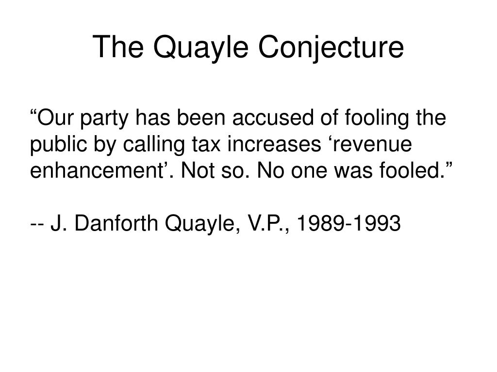 The Quayle Conjecture